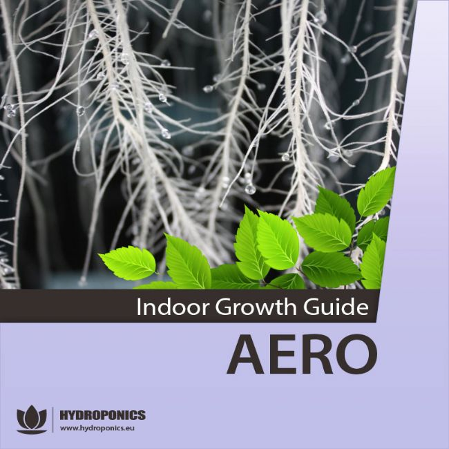 Indoor Growing Guide - AEROPONICS | HOW TO GROW INDOOR USING AEROPONICS SYSTEMS